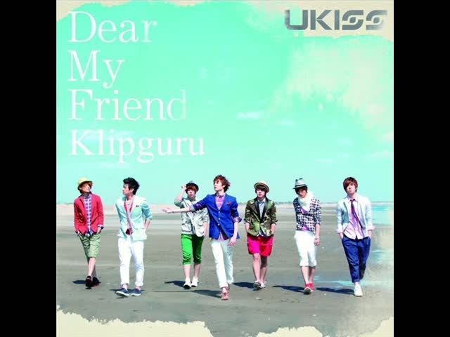 U-KISS - DEAR MY FRIEND