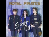 02. ROYAL PIRATES - SHOUT OUT (SYNTH ROCK VERSION)