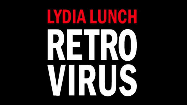 Lydia Lunch Retrovirus CD out March 1st on ugEXPLODE Records Weasel Walter Algis Kizys Bob Bert