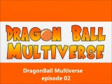 DragonBall Multiverse Episode 2 (burn HUN sub)