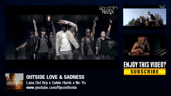 DJ Ryson - Outside Love & Sadness (Calvin Harris ft. Ellie Goulding vs. Lana Del Rey vs. Ne-Yo)