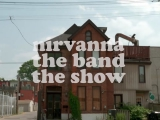 NIRVANNA THE BAND THE SHOW (Premieres Feb. 2)