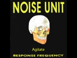 Noise Unit - Agitate