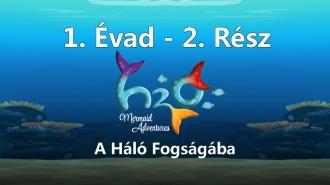 H2O: Vízcseppből Varázslat- A Háló Fogságában