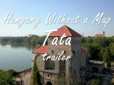 Hungary Without a Map - Tata előzetes