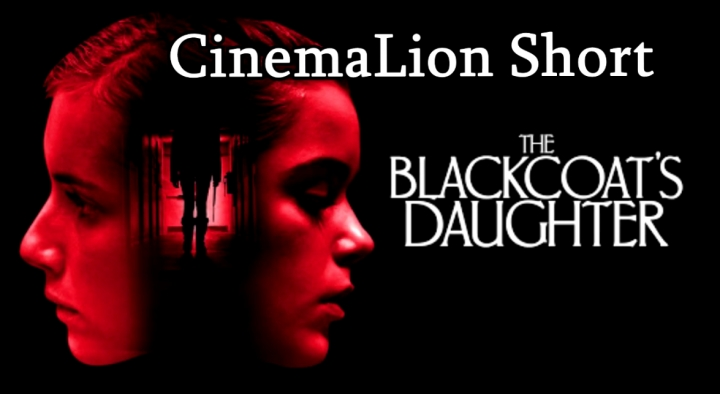 CinemaLion Short - The Blackcoat's Daughter