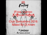Club Sensations 2018- Mixed by Dj Kram