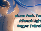 Luna feat. Yuaru: Attract Light - Magyar...