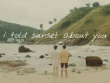 I told sunset abou you-Official Trailer...