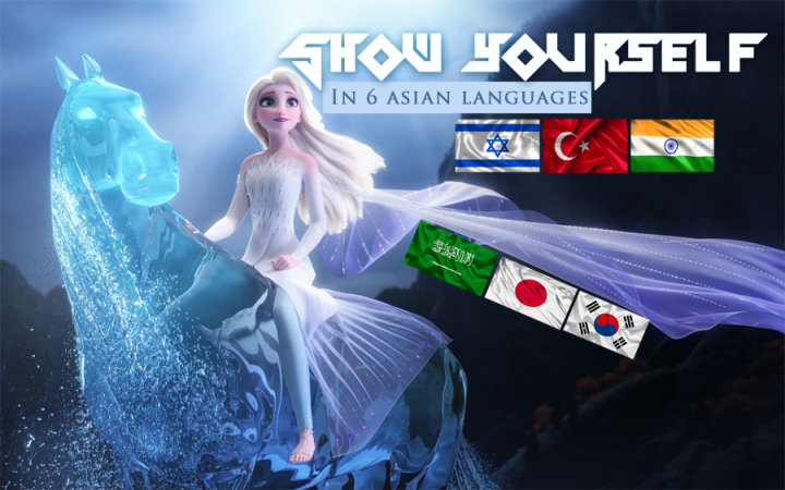 Frozen II - Show Yourself (In 6 asian languages)