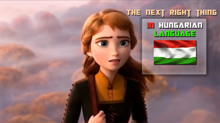 Frozen 2 - The Next Right Thing (in hungarian language)